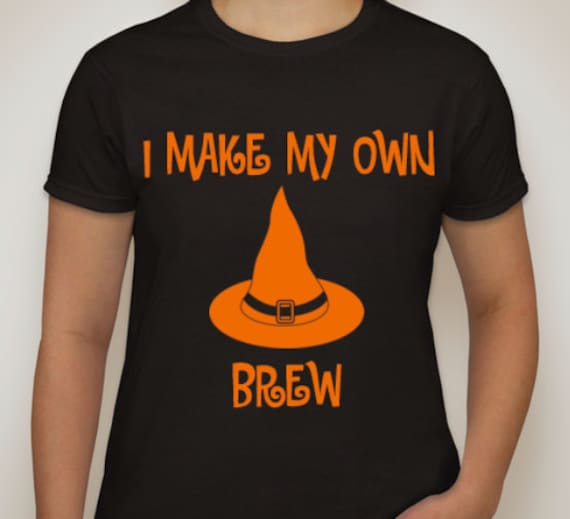 Items Similar To I Make My Own Brew Women 39 S Halloween