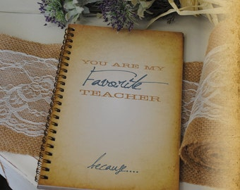 Graduation Journal, Writing Journal - You Are My Favorite Teacher Because..., Custom Personalized Journals Vintage Style Book