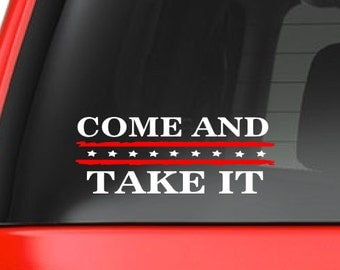 Come and Take It (R6) Vinyl Decal Sticker Car/Truck Laptop/Netbook Window