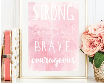DIGITAL DOWNLOAD - Strong Beautiful Brave Courageous Pink Watercolor Print 8 x 10 Girls