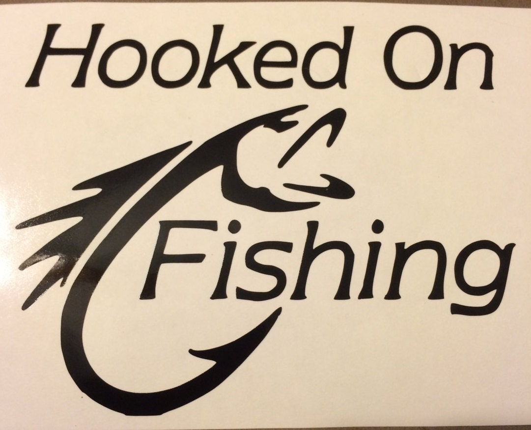Hooked on fishing sticker vinyl decal by superiorvinyldesigns for Hooked on fishing