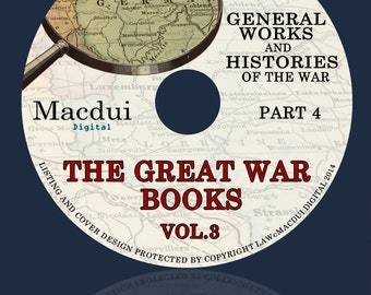 The Great War books Volume 3 Part 4 WW1 Collected works of war - various problems 119 PDF EBooks on 1 DVD