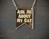 Ask Me About My Cat Gold Mirror Acrylic Necklace