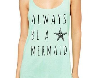 Always be a Mermaid Slouchy Tank Top Tri Blend