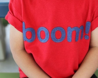BOOM! Fireworks RED Tshirt w/Ultrasuede Lettering, 4th of July, 12, 18 month, 2t, 3t, 4t, 5t - Etsy kid's fashion, awesome kids clolthing
