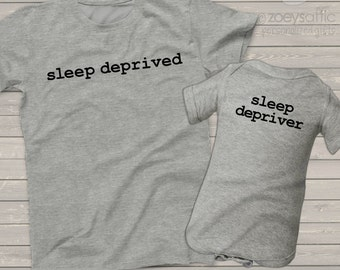 Funny sleep deprived sleep depriver matching dad and kiddo t-shirt or bodysuit gift set - great gift for new daddy or Father's Day