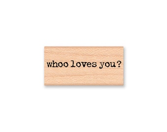 Whoo loves you- Owl senteiment- Wood Mounted Rubber Stamp (mcrs 28-50)