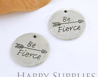 5pcs High Quality Antique Silver Round BE FIERCE Charm / Pendant (70023)