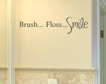 Brush Floss Smile wall decal, Bathroom wall decal, Dental office decor, Dentist decal, Dental decals, Mirror decal, vinyl lettering
