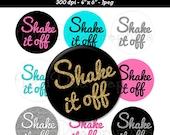 "SHAKE IT OFF Bottle Cap 1"" Circles Images - Round, Scrapbook Collage, Pendent, Bow Center, Cupcake Topper - No.243"