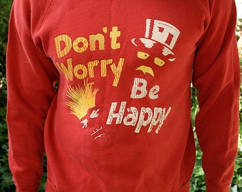 1980/90's Don't Worry, Be HAPPY - Bobby McFerrin song, album, quote, mantra, philosophy, reggae, Jamaica, 50/50 sweatshirt - men's sz M/L