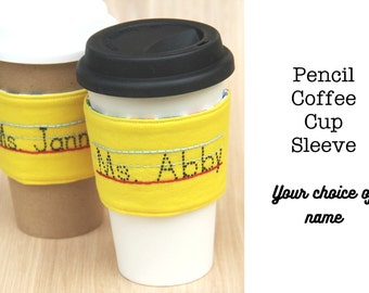 Pencil Coffee Cozy with Teacher's Name - Custom Made to Order