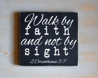 Walk By Faith and Not By Sight Painted Wood Sign, 2 Corinithians 5:7, Faith Sign, Trust Your Faith, Christian Sign, Inspirational Sign