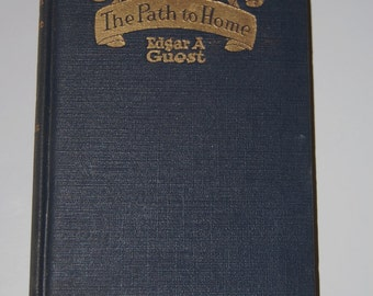 The Path To Home by Edgar A. Guest - 1919 - Poetry
