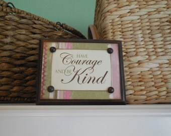 Conversation Block, Have COURAGE and be KIND, CINDERELLA