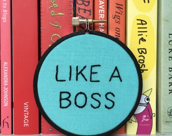 Like a Boss embroidered hoop art - The Lonely Island lyrics - 3 inch hoop