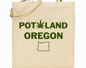 Portland, Oregon, Potland, Tourist, 420, Funny Tote Bag, Weed, Pot