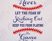 Baseball Saying Wall Decal Sports Decor Vinyl Lettering Teen Boy Decals Baby Boy Nursery Decals Never Let The Fear Of Striking Out Vinyl