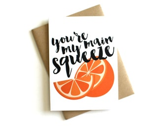 Valentine's Day Card  'You're My Main Squeeze' - Anniversary Card, Friendship Card, Greeting Card, Everyday Card, Love Card, Valentine Card