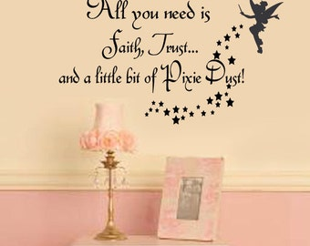 All You Need is Faith trust and Pixie Dust Tinkerbell  Nursery Princess Quotes Vinyl Wall lettering Decals 39+ Colors