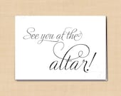 See You at the Altar! Printable Wedding Card for your Bride or Groom, Simply Elegant Card: 5 x 3.5 - Instant Download