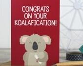 Congrats on your Koalafication! Funny University Graduation Card - Exam congrats - Exam card - exam results card - funny graduation card