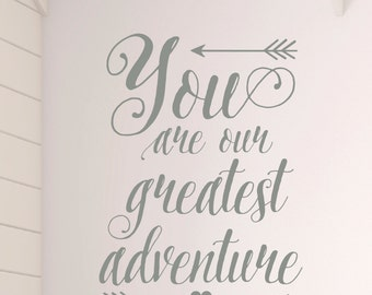 You are our greatest adventure Vinyl Wall Decal Art Nursery Quote Removable sticker Arrows Modern Nursery decor CT4571