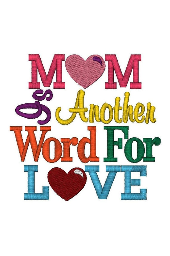 Mom Is Another Word For Love