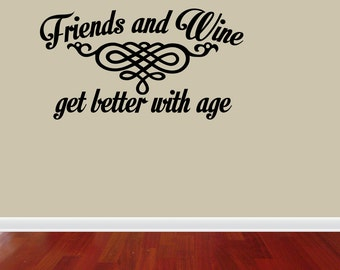 Friends And Wine Age Vinyl Word Quote Wall Decal Bar Home (J680)