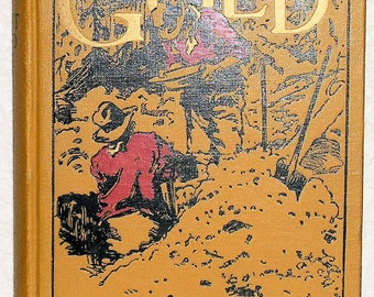 GOLD by Stewart Edward White Illustrated by Thomas Fogarty Likely First Edition 1913