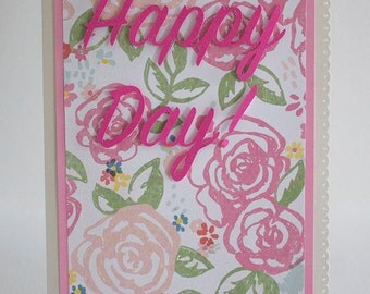 "Happy Day Card- 4.5"" x 6.5"" Sized Card- Handmade- Blank Card- Multiple Occasion Card- Shiny White Base with Florals"