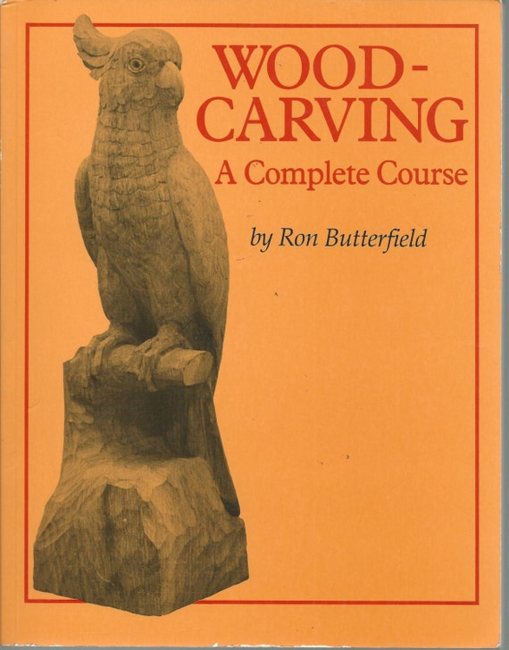Woodcarving instruction book a complete course by ron