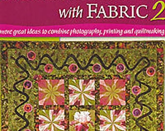 Blending Photos with Fabric 2 Photography, Printing, Quiltmaking Mary Ellen Kranz How to Print Fabric Photo Quilt Autographed Copy