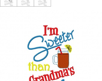 I'm Sweeter Than Grandma's Tea - Southern Tradition - Embroidery Design -   DIGITAL Embroidery DESIGN