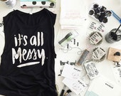 SMALL: It's All Messy . William Leal . Brush Script . Women's Muscle Tank (BLACK)