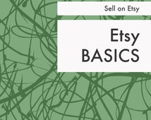 Sell on Etsy : Etsy Basics (How to Start an Etsy Shop) Instant download, PDF format