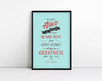 Be not afraid of greatness, shakespeare quote, inspirational print, Typography print