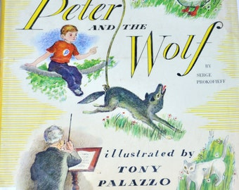 Peter and the Wolf by Serge Prokofieff. Illustrated by Tony Palazzo. The Story of Peter and the Wolf. Children's Fable. Old Books. 1961.