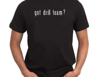 Got Drill Team? T-Shirt