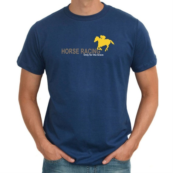 horse racing only for the brave t shirt