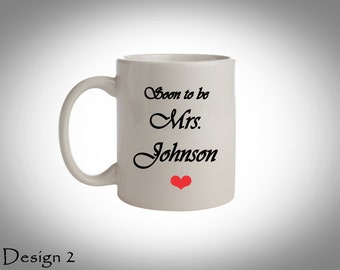 Engagement Gift - Soon to be Mrs - Bridal Shower Gift - Coffee Mug - Bride to be Coffee Mug Gift, Engagement Gift, Gift for Newly Engaged