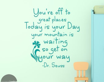 You're Off To Great Places Today Is Your Day Dr Seuss Quote Vinyl Wall Decal Sticker