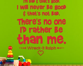 Wreck-It Ralph I'm Bad And That's Good I Will Never Be Good And That's Not Bad Vinyl Wall Decal Sticker