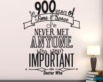 Doctor Who Quote In 900 Years Of Time U0026 Space Iu0027ve Never Met Anyone Part 89