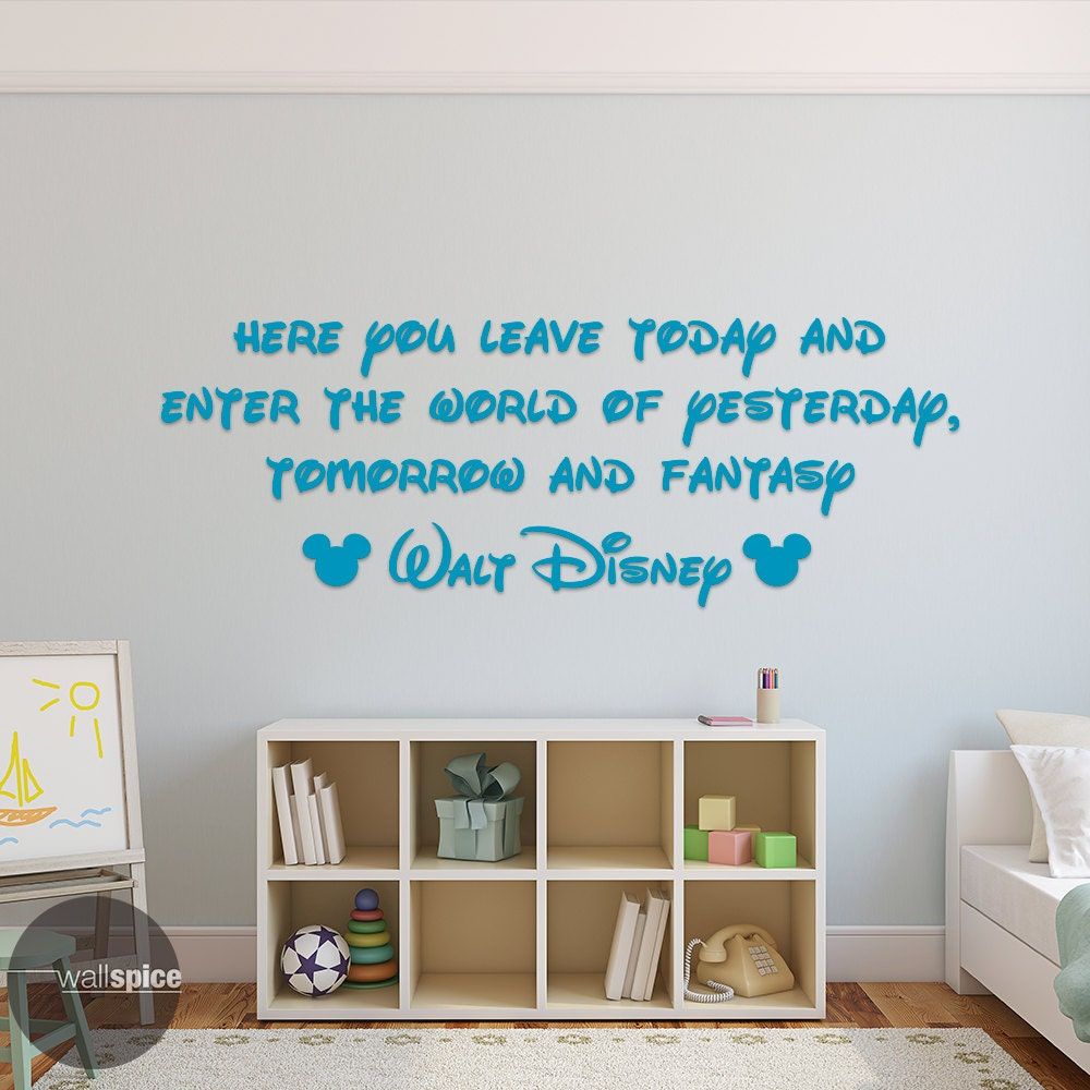 Walt disney quote here you leave today and enter the world of zoom amipublicfo Image collections