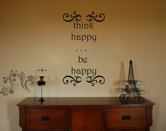 think happy be happy - Vinyl Decal - Wall Vinyl - Wall Decor - family Wall Decal - good day decal - motivational decal