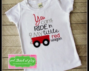 You Can't Ride in My Little Red Wagon Shirt, Red Wagon Shirt