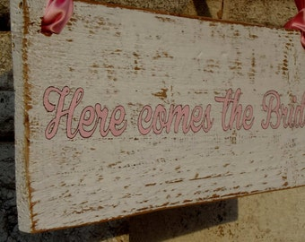 """custom made wedding shabby chic sign """"Here comes the Bride"""""""