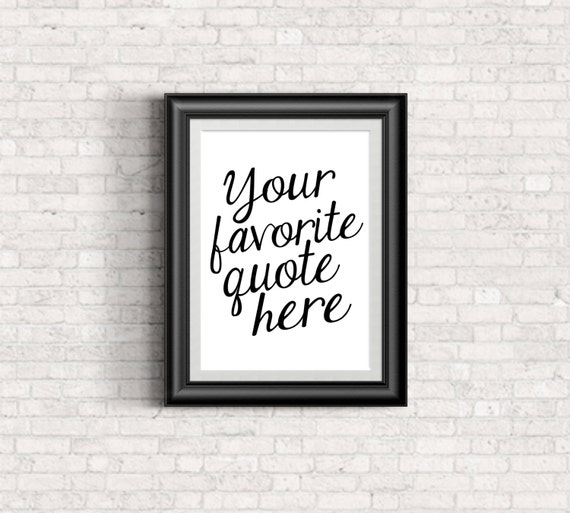 CUSTOM QUOTE PRINT - Many Sizes and Colors - Print or Printable - Free Shipping!