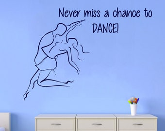 Dance Quote Wall Decals Never Miss A Chance To Dance Dancer Vinyl Decal Sticker Home Interior Art Mural Girl Bedroom Nursery Decor KG11